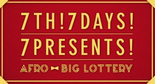 7th!7days!7presents! AFRO BIG LOTTERY!