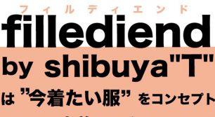 """ユーズド好き必見!fillediend by shibuya""""T""""オープン"""