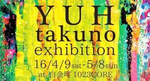 YUH takuno exhibition