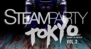 週末、福岡のストリートが東京へ!「STEAMPARTY TOKYO」再び