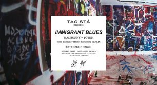 【IMMIGRANT BLUES.】MADBUNNY + TOTEM