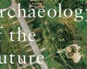 田根 剛 | 未来の記憶 Archaeology of FutureーImage & Imagination