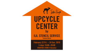 UPCYCLE CENTER by ILA. STENCIL SERVICE @HIGHTIDE STORE