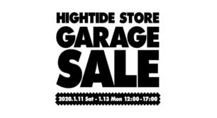 HIGHTIDE STOREで3日間限りのお得なガレージセール開催!